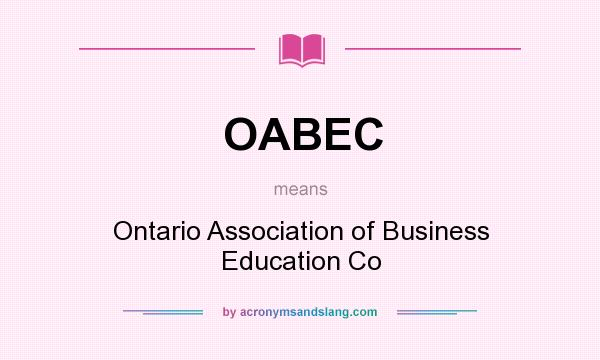 What does OABEC mean? It stands for Ontario Association of Business Education Co