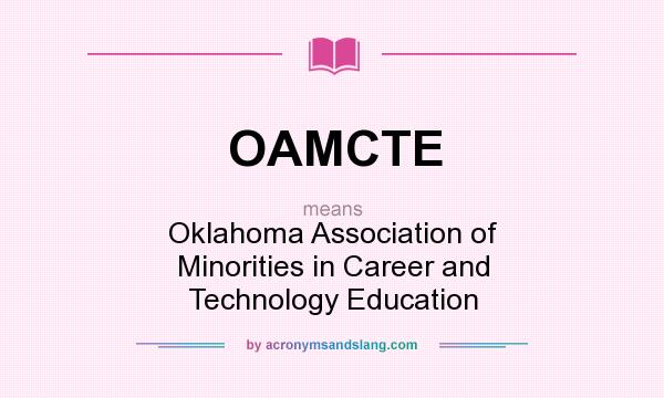 What does OAMCTE mean? It stands for Oklahoma Association of Minorities in Career and Technology Education