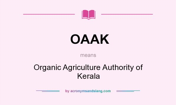 What does OAAK mean? It stands for Organic Agriculture Authority of Kerala