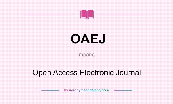 What does OAEJ mean? It stands for Open Access Electronic Journal