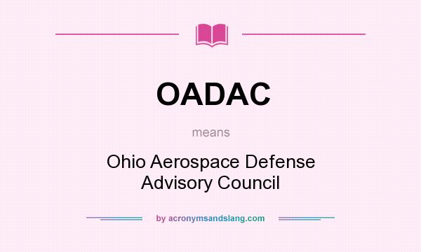 What does OADAC mean? It stands for Ohio Aerospace Defense Advisory Council