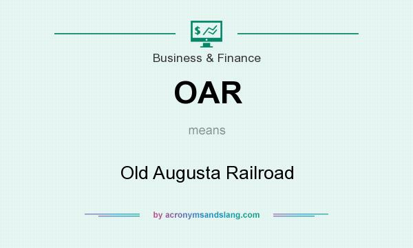 What does OAR mean? It stands for Old Augusta Railroad