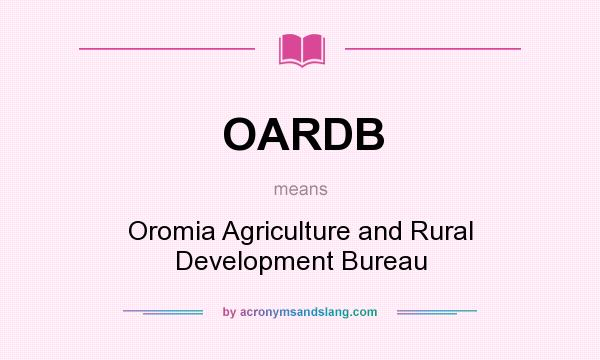What does OARDB mean? It stands for Oromia Agriculture and Rural Development Bureau
