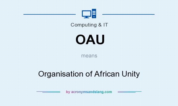 What does OAU mean? It stands for Organisation of African Unity