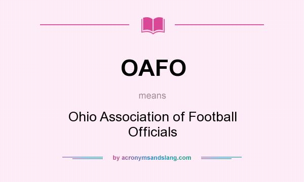What does OAFO mean? It stands for Ohio Association of Football Officials