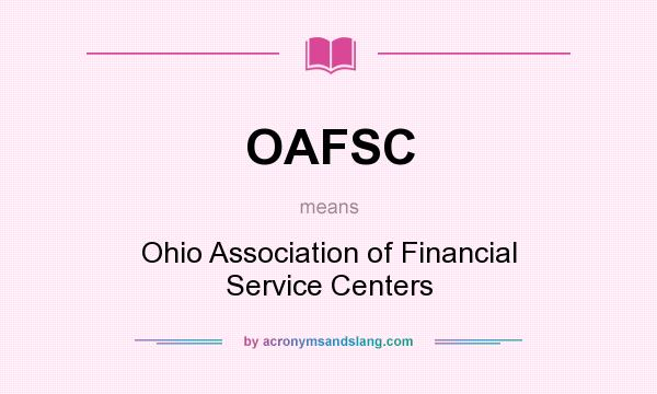 What does OAFSC mean? It stands for Ohio Association of Financial Service Centers