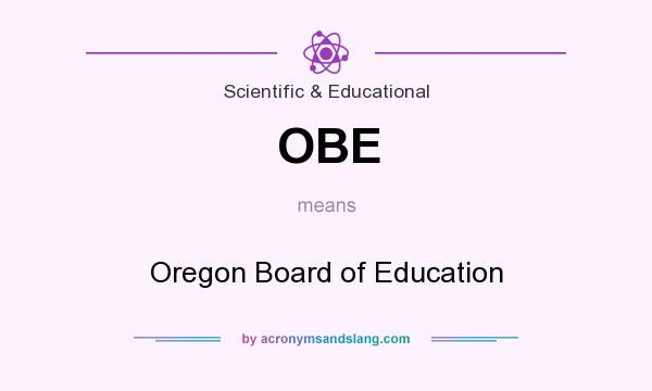 What does OBE mean? It stands for Oregon Board of Education