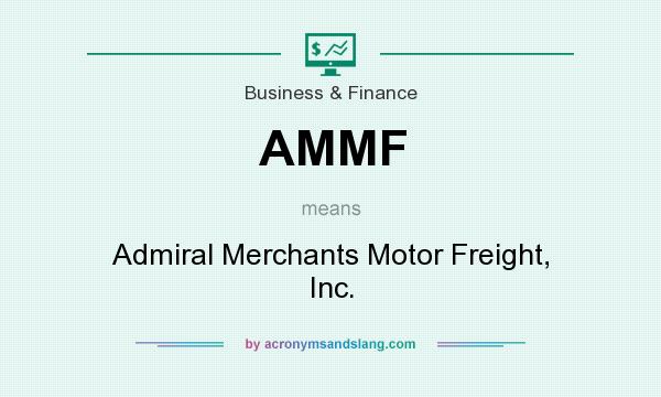 AMMF - Admiral Merchants Motor Freight, Inc. in Business & Finance by AcronymsAndSlang.com
