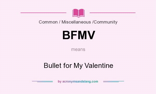 What does BFMV mean? It stands for Bullet for My Valentine