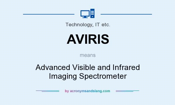 What does AVIRIS mean? It stands for Advanced Visible and Infrared Imaging Spectrometer