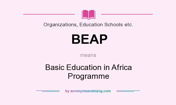 What does BEAP mean? It stands for Basic Education in Africa Programme