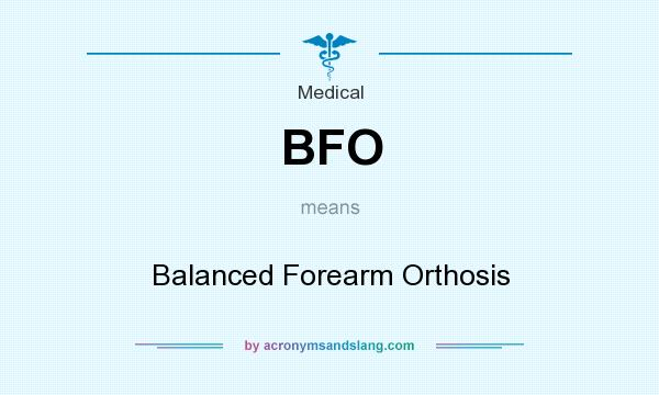 What does BFO mean? It stands for Balanced Forearm Orthosis