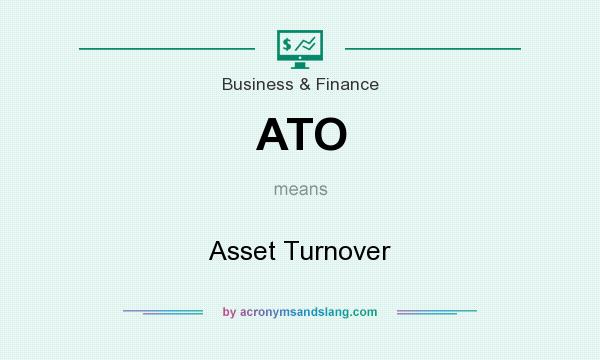 What does ATO mean? It stands for Asset Turnover