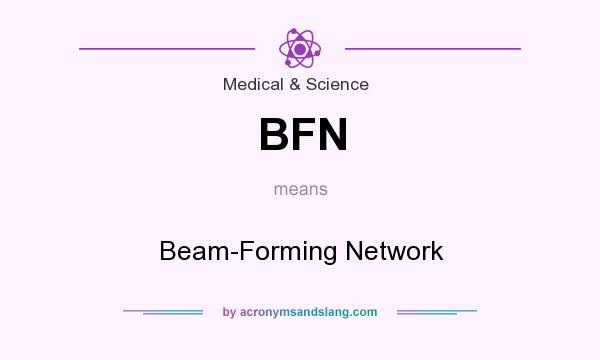What does BFN mean? It stands for Beam-Forming Network
