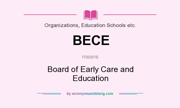 What does BECE mean? It stands for Board of Early Care and Education