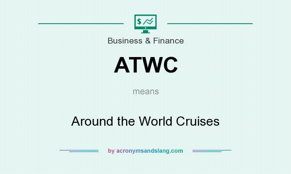 What does ATWC mean? It stands for Around the World Cruises