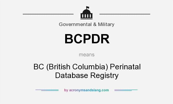 What does BCPDR mean? It stands for BC (British Columbia) Perinatal Database Registry