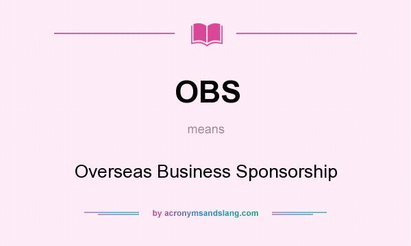 What does OBS mean? It stands for Overseas Business Sponsorship