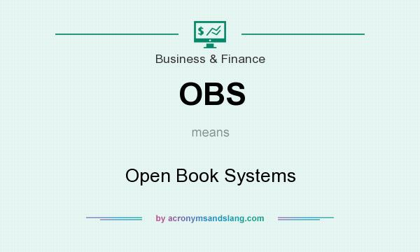 What does OBS mean? It stands for Open Book Systems