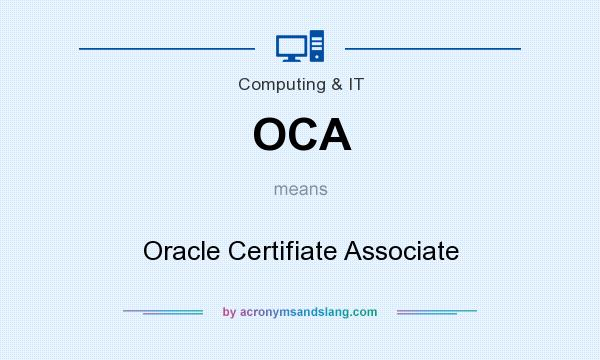 What does OCA mean? It stands for Oracle Certifiate Associate