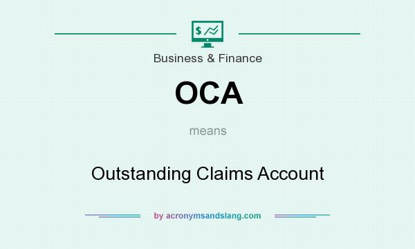 What does OCA mean? It stands for Outstanding Claims Account