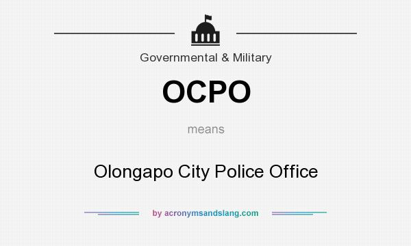 What does OCPO mean? It stands for Olongapo City Police Office