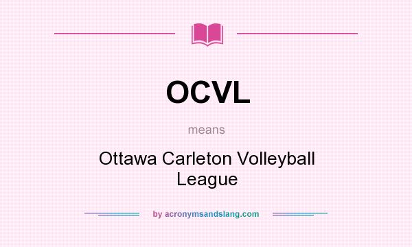 What does OCVL mean? It stands for Ottawa Carleton Volleyball League