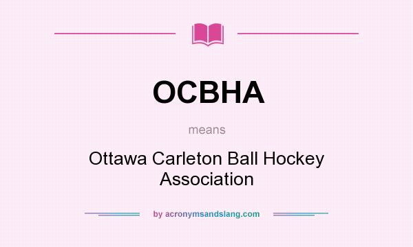What does OCBHA mean? It stands for Ottawa Carleton Ball Hockey Association