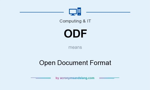 What does ODF mean? It stands for Open Document Format