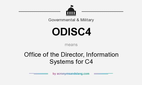 What does ODISC4 mean? It stands for Office of the Director, Information Systems for C4