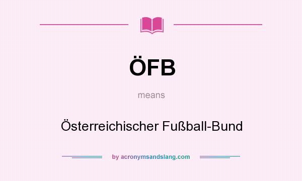 What does ÖFB mean? It stands for Österreichischer Fußball-Bund