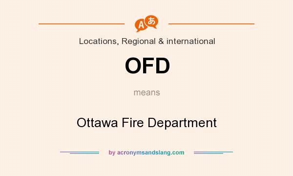 What does OFD mean? It stands for Ottawa Fire Department