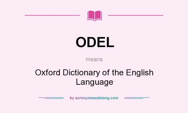 What does ODEL mean? It stands for Oxford Dictionary of the English Language