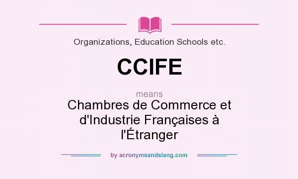 What does ccife mean definition of ccife ccife stands - Chambre de commerce francaise a l etranger ...