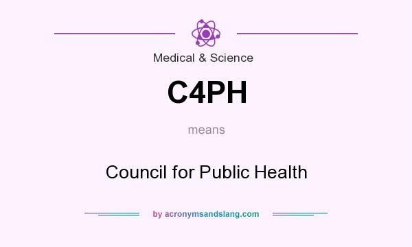 What does C4PH mean? It stands for Council for Public Health