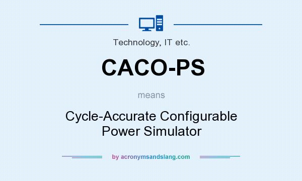 What does CACO-PS mean? It stands for Cycle-Accurate Configurable Power Simulator