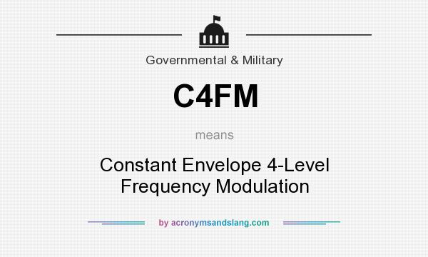 What does C4FM mean? It stands for Constant Envelope 4-Level Frequency Modulation