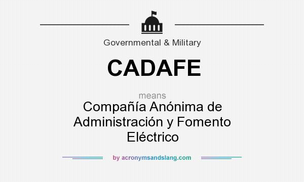 What does CADAFE mean? It stands for Compañía Anónima de Administración y Fomento Eléctrico