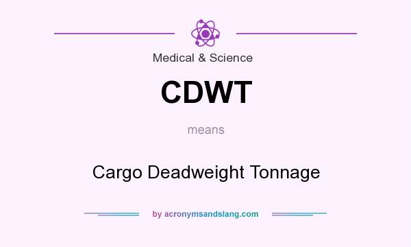 What does CDWT mean? It stands for Cargo Deadweight Tonnage