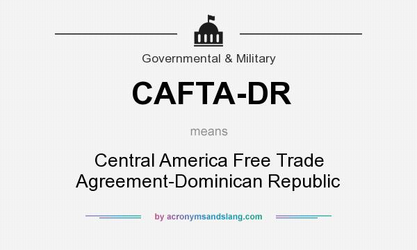 What Does Cafta Dr Mean Definition Of Cafta Dr Cafta Dr Stands
