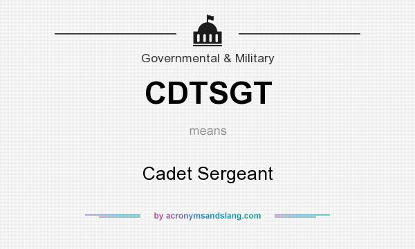 What does CDTSGT mean? It stands for Cadet Sergeant