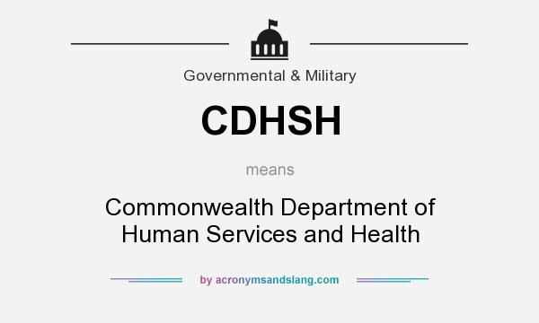 What does CDHSH mean? It stands for Commonwealth Department of Human Services and Health