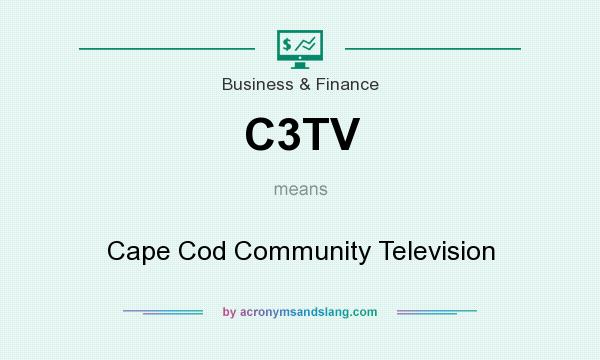 What does C3TV mean? It stands for Cape Cod Community Television