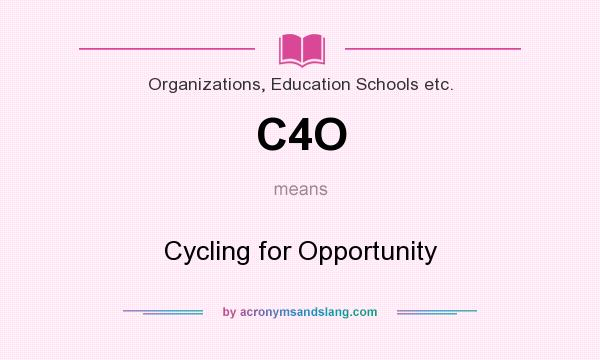What does C4O mean? It stands for Cycling for Opportunity
