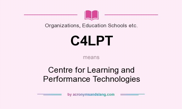 What does C4LPT mean? It stands for Centre for Learning and Performance Technologies