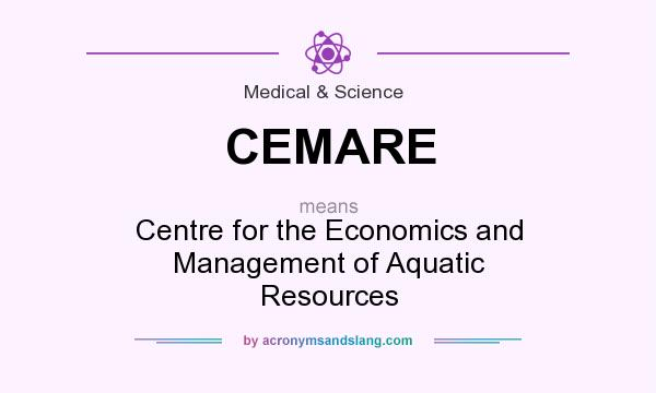 What does CEMARE mean? It stands for Centre for the Economics and Management of Aquatic Resources