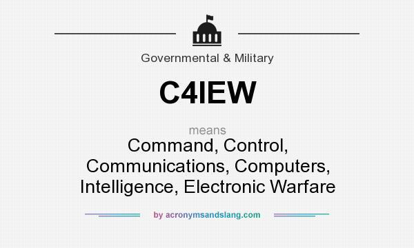 What does C4IEW mean? It stands for Command, Control, Communications, Computers, Intelligence, Electronic Warfare
