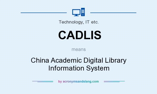 What does CADLIS mean? It stands for China Academic Digital Library Information System