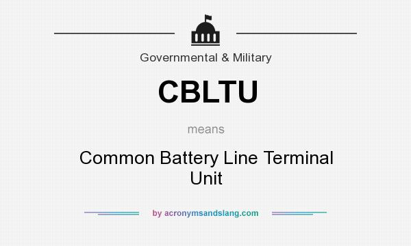 What does CBLTU mean? It stands for Common Battery Line Terminal Unit