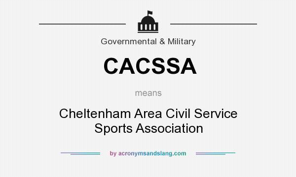 What does CACSSA mean? It stands for Cheltenham Area Civil Service Sports Association